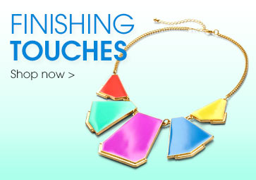 Finishing touches - shop Now>
