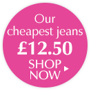 Our Cheapest Jeans £12.50