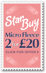 Star Buy- Micro Fleece 2 for £20