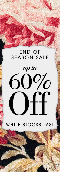 End of Season sale - up to 60% off - while stocks last