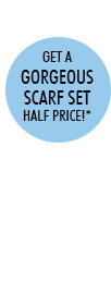 Get a Gorgeous scarf scarf set half price*