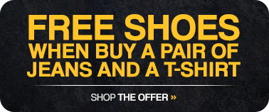 Free shoes when you buy a pair of Jeans and a T–Shirt