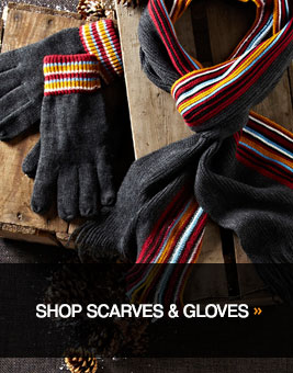 Shop Scarves & Gloves