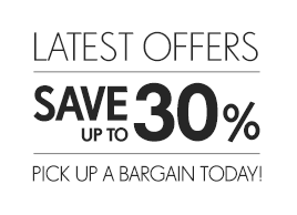 Latest Offers | Save up to 30% | Pick up a bargain today!