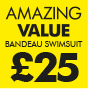 Amazing Value Bandeau Swimsuit £25