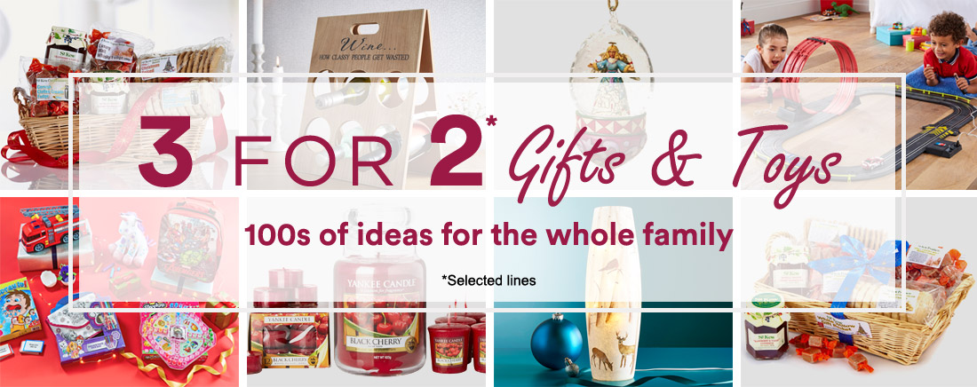 3 FOR 2* Gifts & toys - 100s of ideas for the whole family *Selected lines