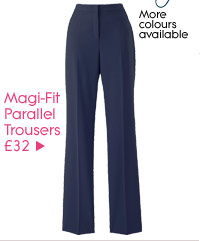 Magi-Fit Parallel Trousers £32
