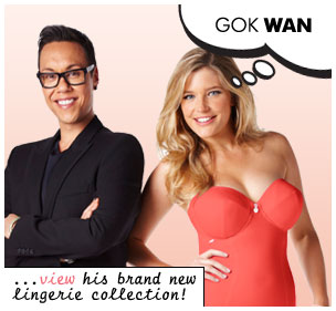 Gok Wan ...View his brand new lingerie collection.