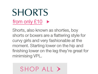Shorts from only £12 >