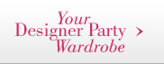 Your Designer Party Wardrobe