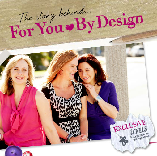 The story behind... For You, By Design. Exclusive to us - not available on the high street