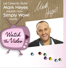 Let Celebrity Stylist Mark Heyes explain how Simply Wow! works