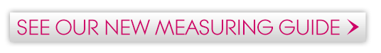 See our new measuring guide