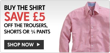 Buy the Shirt & Save £5 off the Trousers