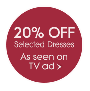 20% Off Selected Dresses, As Seen On TV Ad