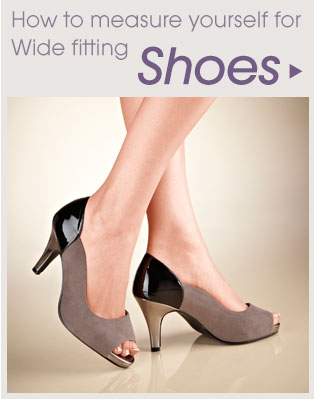 How to measure yourself for wide fitting Shoes >