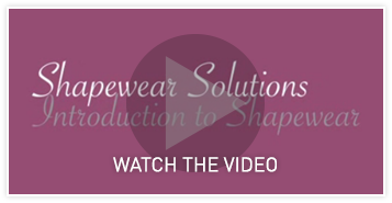 Watch the Shapewear Intro Video >