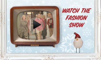 WATCH THE FASHION SHOW