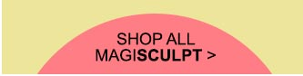 Shop All MagiSculpt >