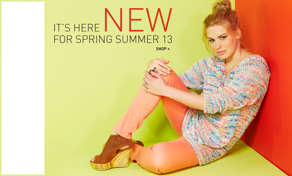 It's here New for Spring Summer 13