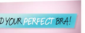 Find you Perfect Bra!