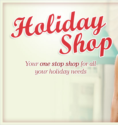 Holiday Shop - Your one stop shop for all your holiday needs