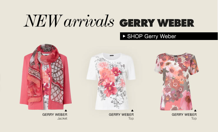 NEW ARRIVALS from Gerry weber
