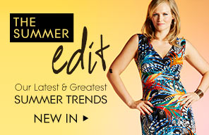 The Summer Edit - Our Latest & Greatest Summer Trends. New In >