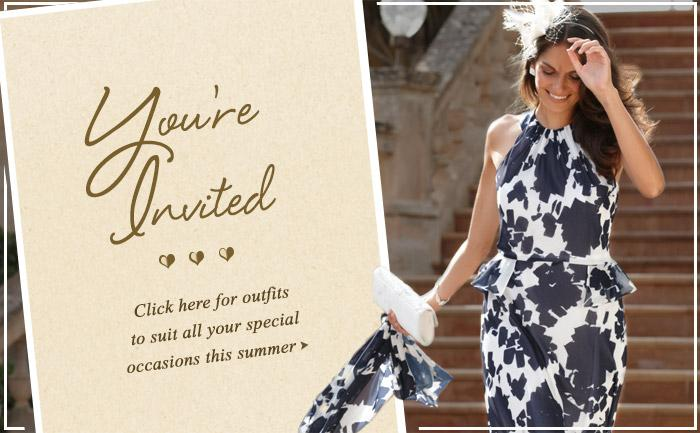 You're invited - Click here for outfits to suit all your special occasions this summer>