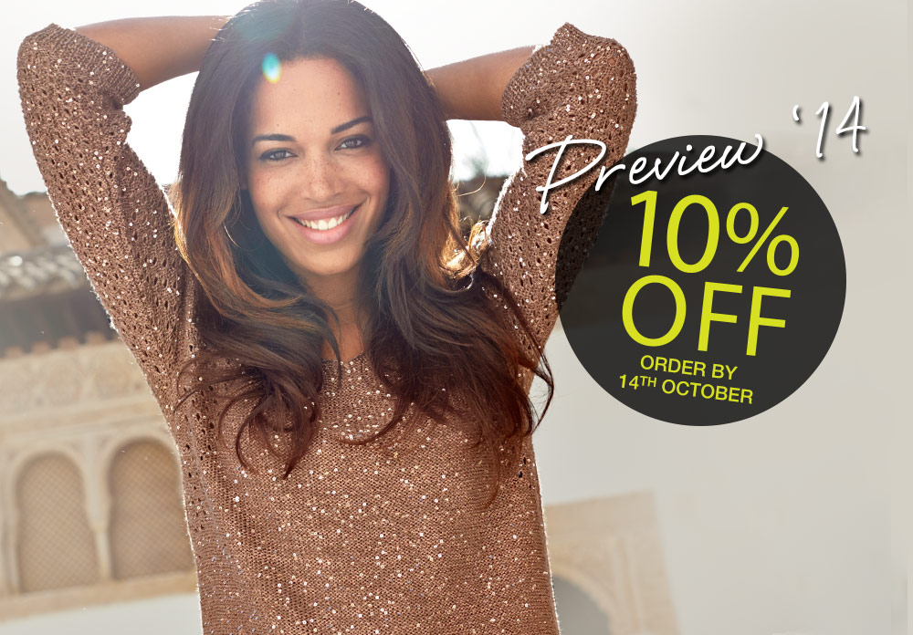 Preview '14. 10% Off. Order by 14th October