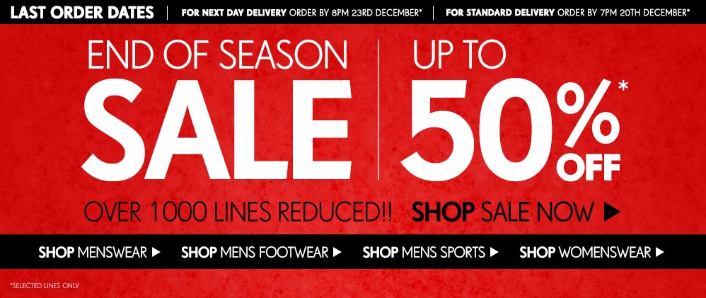 End of Season Sale - Up to 50% off - Over 1000 Lines Reduced!! - Shop Sale Now