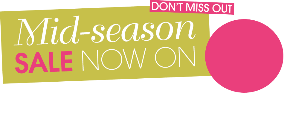 Mid Season Sale - Don't Miss Out