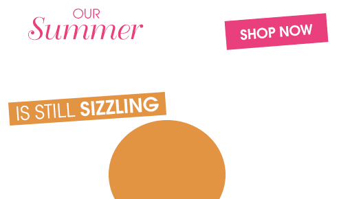 Our Summer Sale Is Still Sizzling