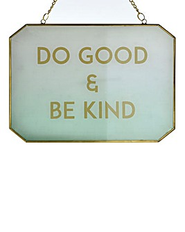 Do Good Be Kind Hanging Plaque