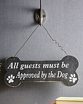 Guests Must Be Approved by the Dog Sign