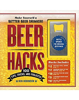 BEER HACKS 101 TIPS TRICKS AND PROJECTS