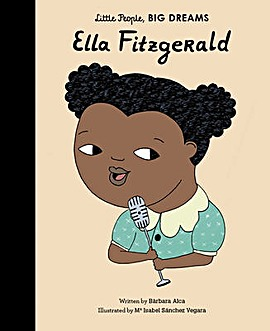 LITTLE PEOPLE BIG DREAMS - ELLA FITZGERA