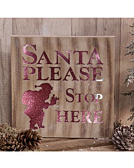 Santa Please Stop Here Light Up Plaque