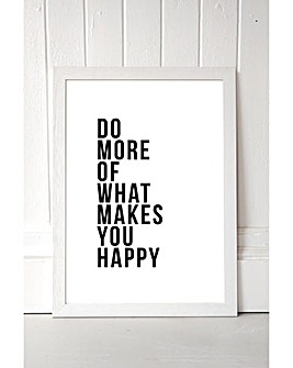East End Prints Do More of What Makes You Happy Art Print