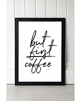 East End Prints But First Coffee by Rafael Farias Art Print