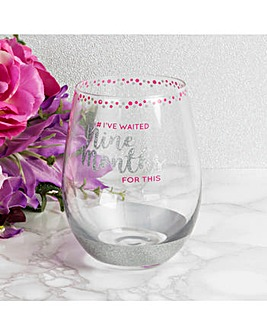 Girl Talk Stemless Glass waited 9 Months