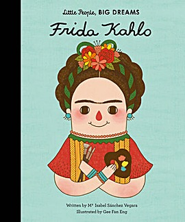 LITTLE PEOPLE, BIG DREAMS FRIDA KAHLO