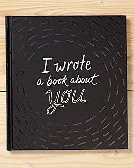 I Wrote a Book All About You - Journal