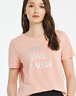 Live Love Laugh Foil Slogan T-shirt