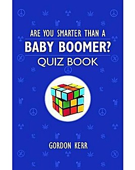 ARE YOU SMARTER THAN A BABY BOOMER