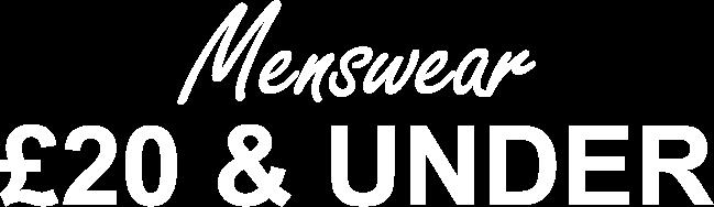 Menswear £20 & Under