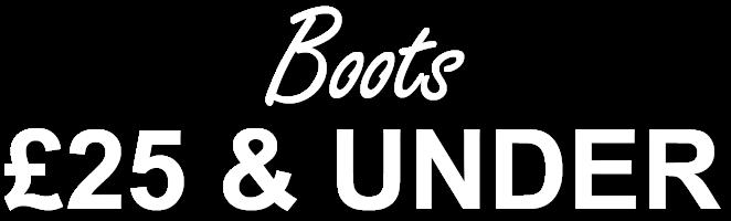 Boots £25 & Under