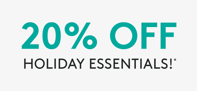 Up to 20% Off Holiday Essentials