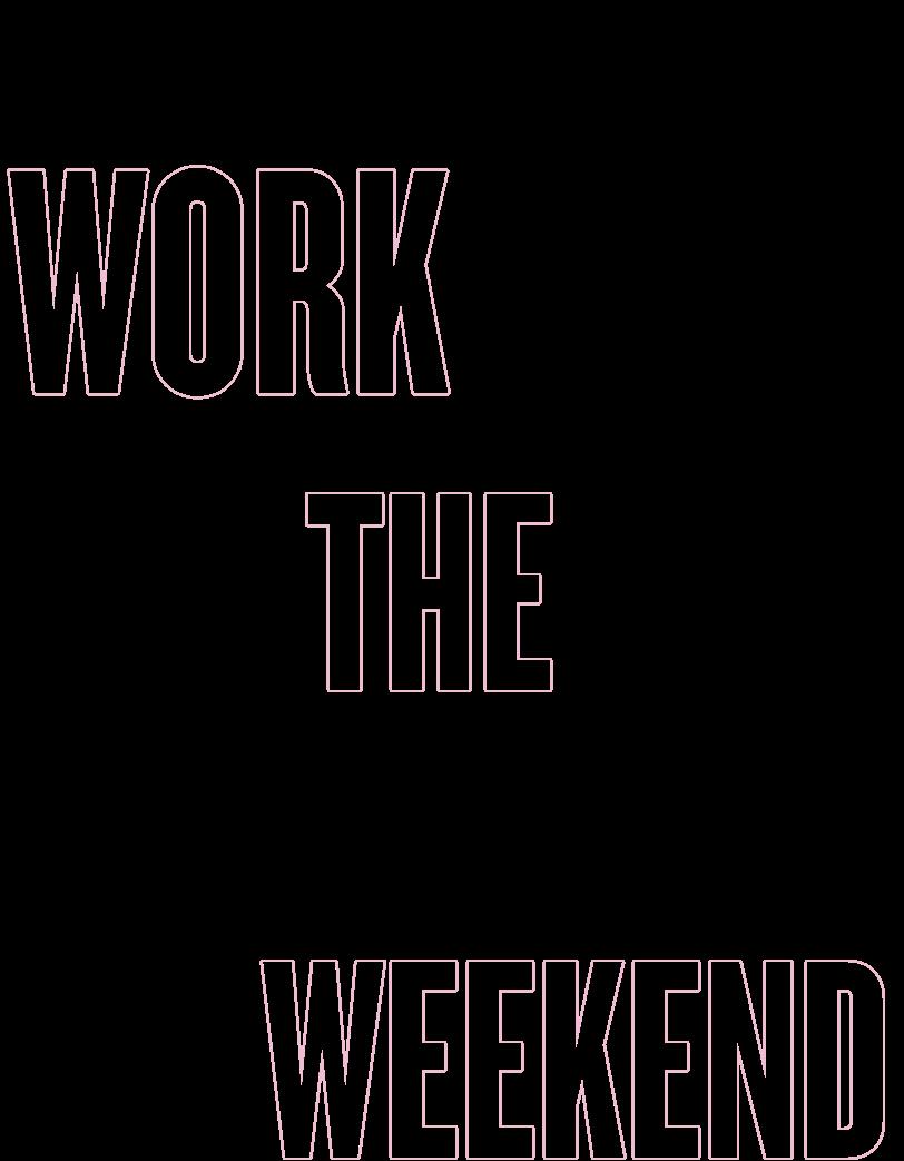 work the weekend