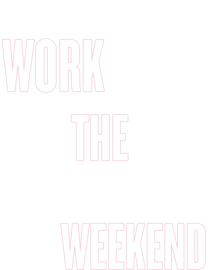 work the weekend